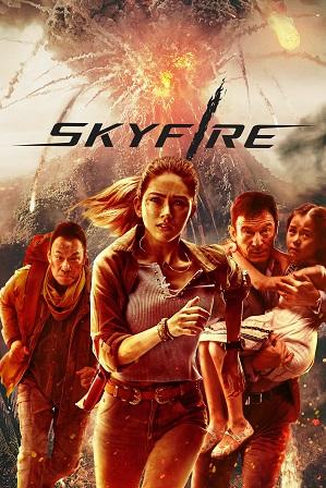 Skyfire (2019) 300MB Full Hindi Dual Audio Movie Download 480p Web-DL