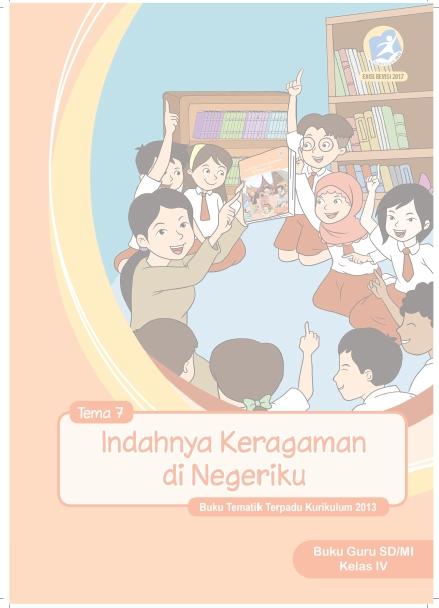 Buku Guru Kelas 4 Kurikulum 2013 Revisi 2017 Semester 2 Tema 7 Indahnya Keragaman di Negeriku