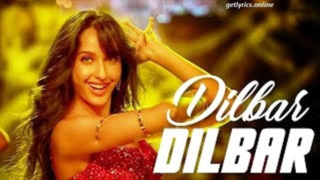Dilbar Dilbar Lyrics- Neha Kakkar | Satyamev Jayate