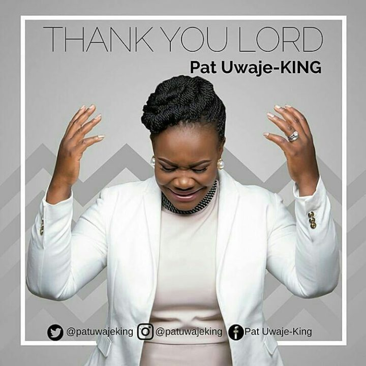Thank You Lord by Pat Uwaje King