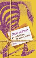 - [x] Jonasson, Jonas: Die Analphabetin, die rechnen konnte