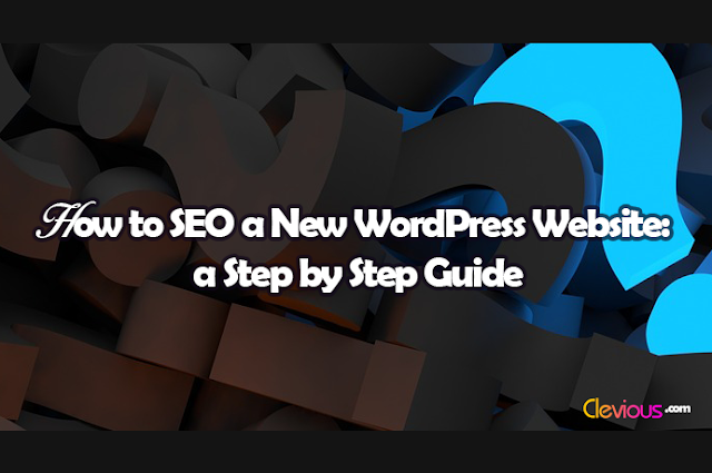 How to SEO a New WordPress Website: a Step by Step Guide