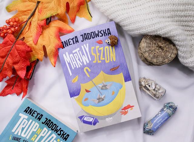 """Martwy sezon"" Aneta Jadowska"