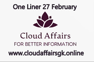 Cloud Affairs-One Liner Current Affairs 27 February