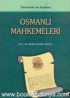 Ekrem Buğra Ekinci - Tanzimat ve Sonrası Osmanlı Mahkemeleri