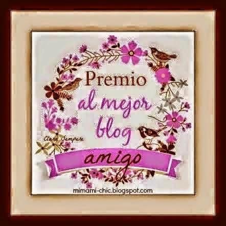 http://mimami-chic.blogspot.com.es/2014/02/premio-al-mejor-blog-amigo.html