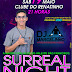 SURREAL NIGHT EDIÇÃO TERRA NOVA - 19  MAIO 2018 -  TERRA NOVA