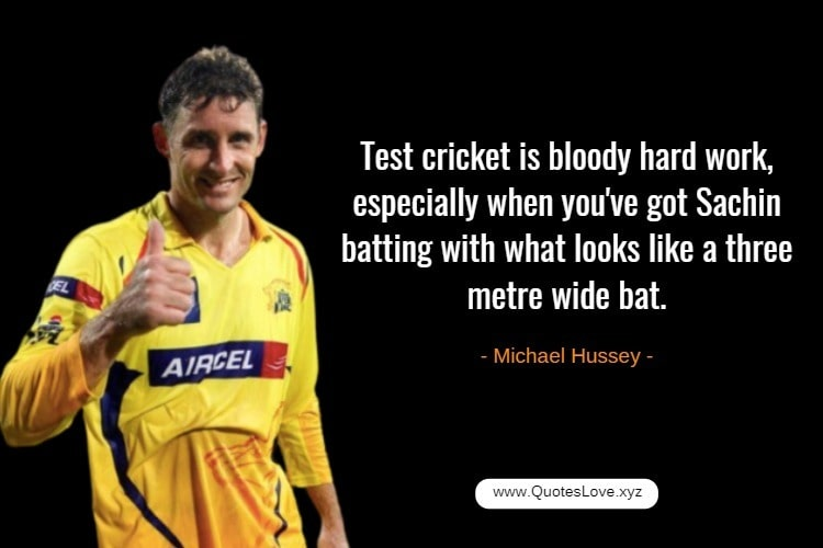 Inspiring Cricket Quotes For Whatsapp - Michel Hussey