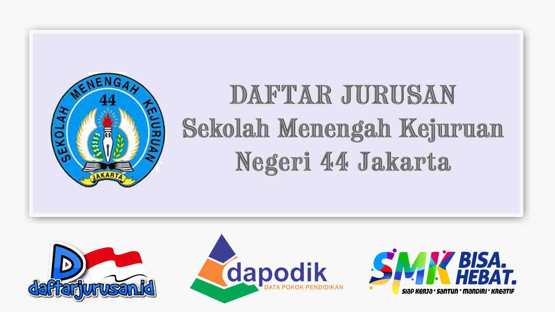Daftar Jurusan SMK Negeri 44 Jakarta Pusat
