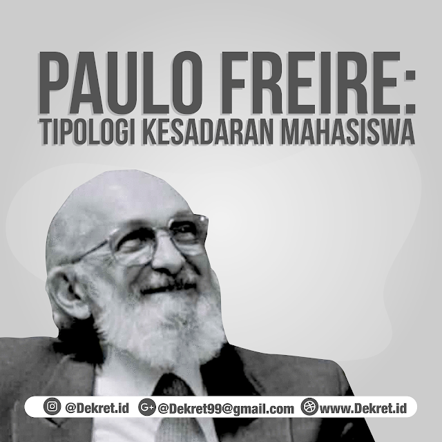 Paulo Freire: Tipologi Kesadaran Mahasiswa