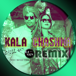 Download-Kala-Chasma-DJ-GRV-Chill-Out-Remix-exclusive
