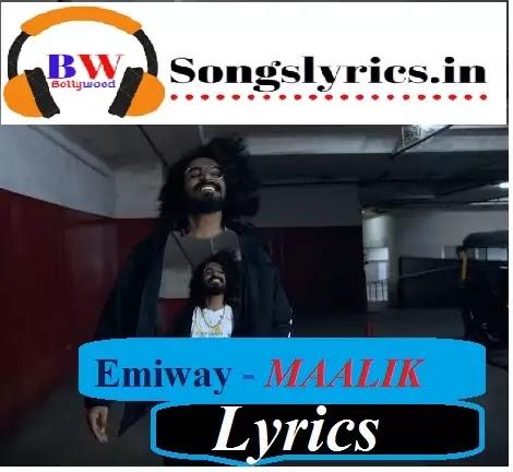 EMIWAY MAALIK LYRICS - LATEST SONG OF EMIWAY BANTAI 2020