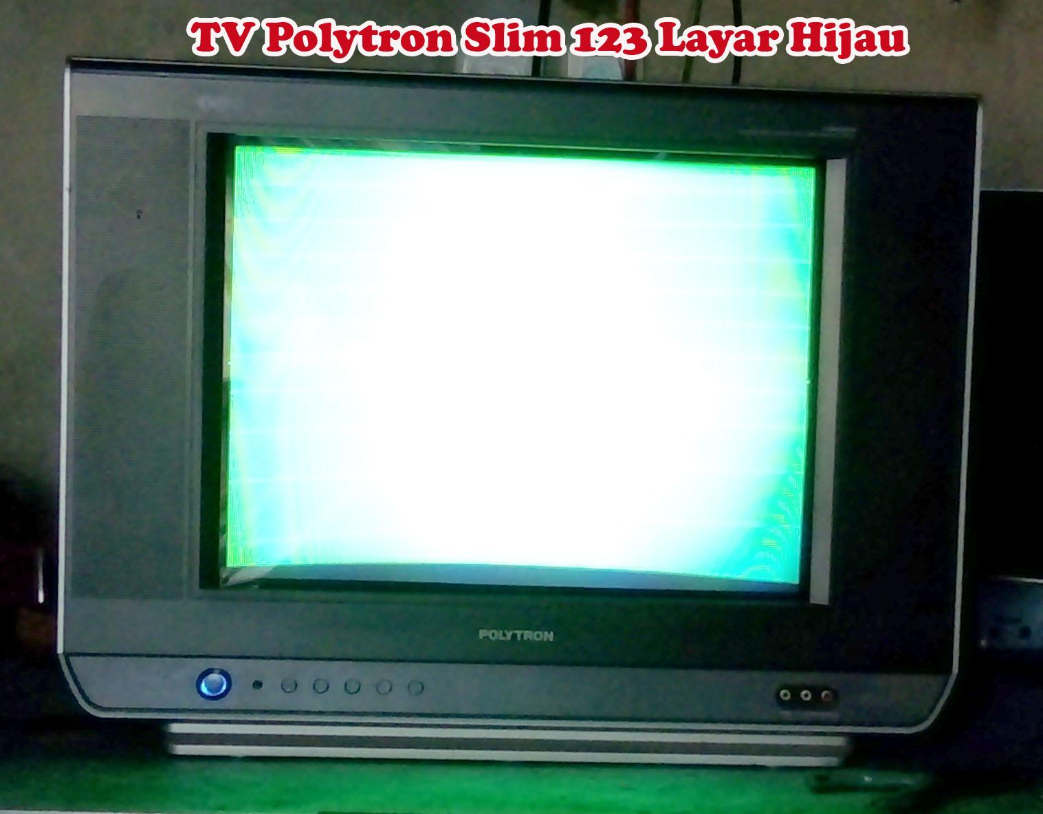 Penyebab Tv Polytron Slim Layar Hijau Bergaris