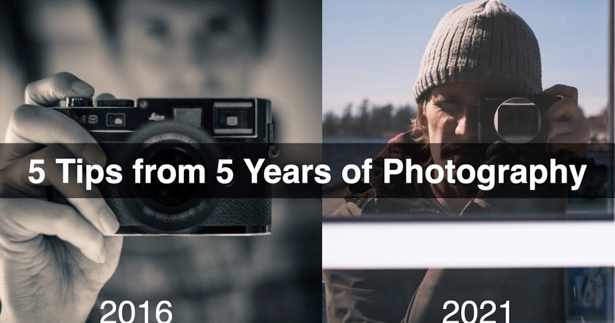 5 Tips from 5 Years of Photography