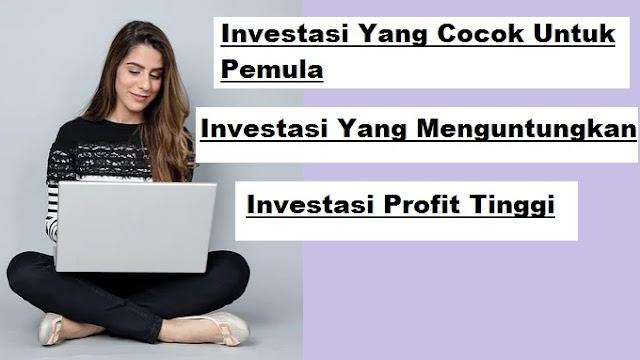 investasi, investasi yang cocok untuk pemula, investasi online, apa itu invetasi online, apakah investasi online aman, keunggulan investasi online, investasi pemula modal kecil, investasi syariah, investasi untuk mahasiswa, investasi yang menguntungkan, contoh investasi, investasi adalah, jenis investasi, invetasi reksadana, investasi 2020, investasi deposito, invetasi saham, investasi emas, investasi properti, jenis investasi yang cocok untuk pemula,