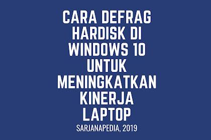 Cara Defrag Hardisk Di Windows 10 Untuk Meningkatkan Kinerja Laptop