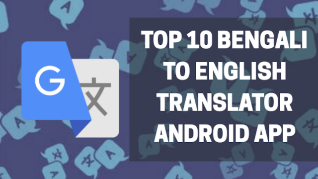 Top 10 Bengali to English Translation Android Apps