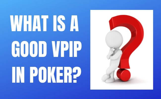 What is a Good VPIP in Poker?