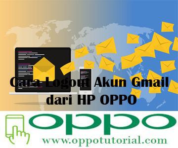 Cara Logout Akun Gmail dari HP OPPO