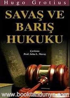 Hugo Grotius - Savaş ve Barış Hukuku