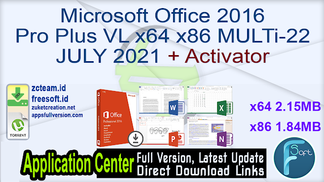 Microsoft Office 2016 Pro Plus VL x64 x86 MULTi-22 JULY 2021 + Activator_ ZcTeam.id