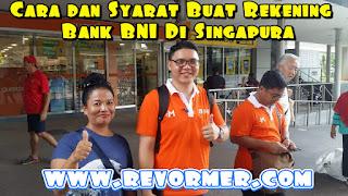 Cara dan Syarat Buka Rekening BNI di singapura