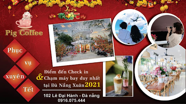 Cafe ngắm máy bay - Pig Coffee - 102, Lê Đại Hành, Cẩm Lệ, Đà Nẵng