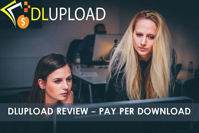 Dlupload Review – फाइल अपलोड कर पैसे कमाए