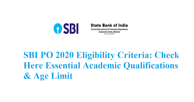 SBI PO 2020 Eligibility Criteria: Check Here Essential Academic Qualifications & Age Limit
