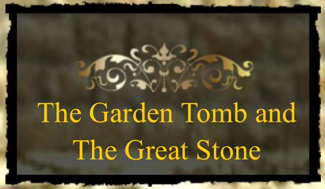 The True Tomb of Jesus and The GREAT STONE.