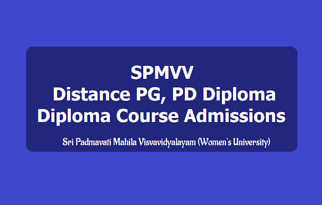 SPMVV DDE PG, B.Ed, PG Diploma, Diploma Courses Admissions