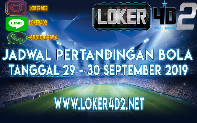 JADWAL PERTANDINGAN BOLA 29 – 30 SEPTEMBER 2019