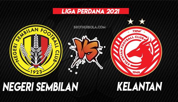 Live Streaming Negeri Sembilan vs Kelantan Liga Perdana 18.4.2021