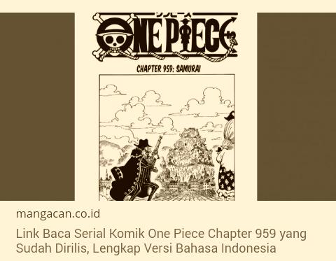 LINK Baca Serial Komik One Piece Chapter 959 yang Sudah Dirilis, Lengkap Versi Bahasa Indonesia