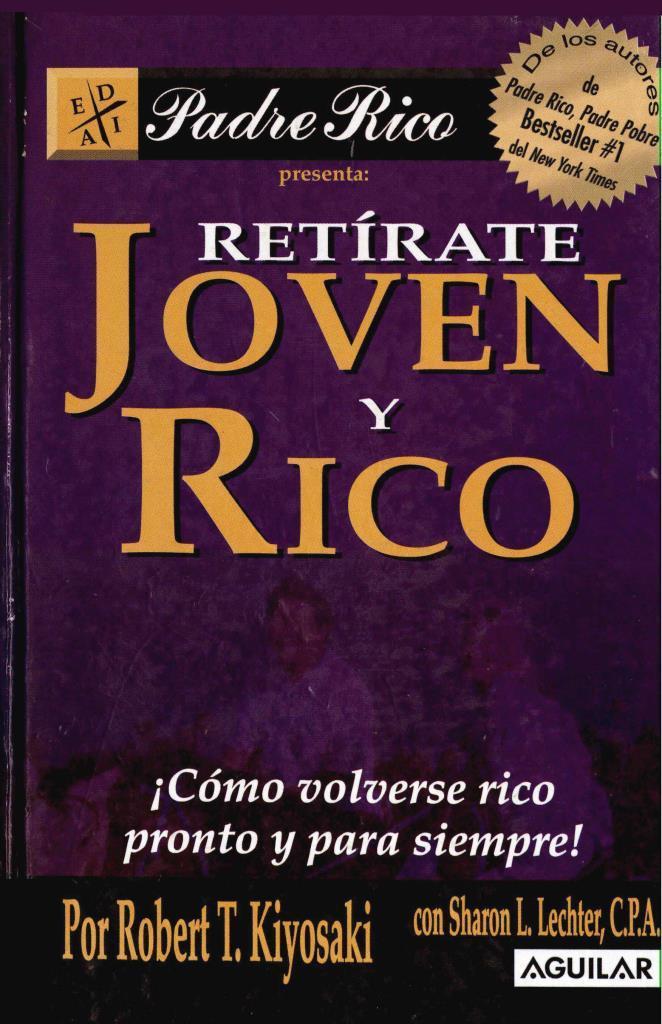 Retírate joven y rico – Robert T. Kiyosaki