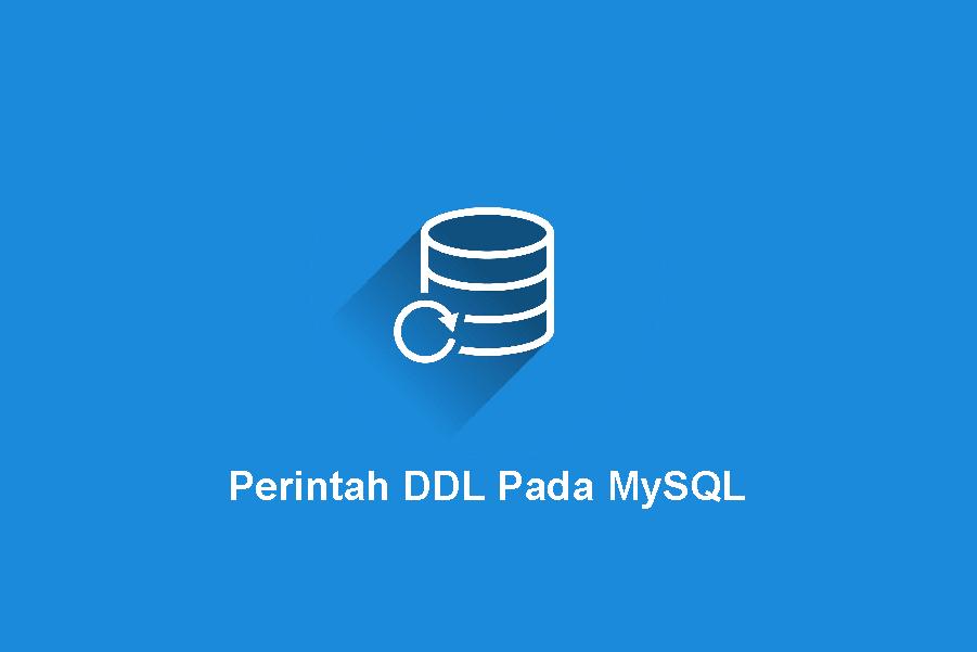 Memahami Perintah DDL Pada MySQL