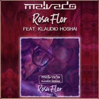Dj Malvado - Rosa Flor (feat. Klaudio Hoshai)