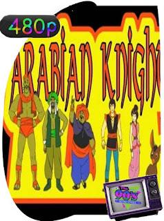 Arabian Knights Caballeros Arabes Temporada 1 [480p] Latino [GoogleDrive] SilvestreHD