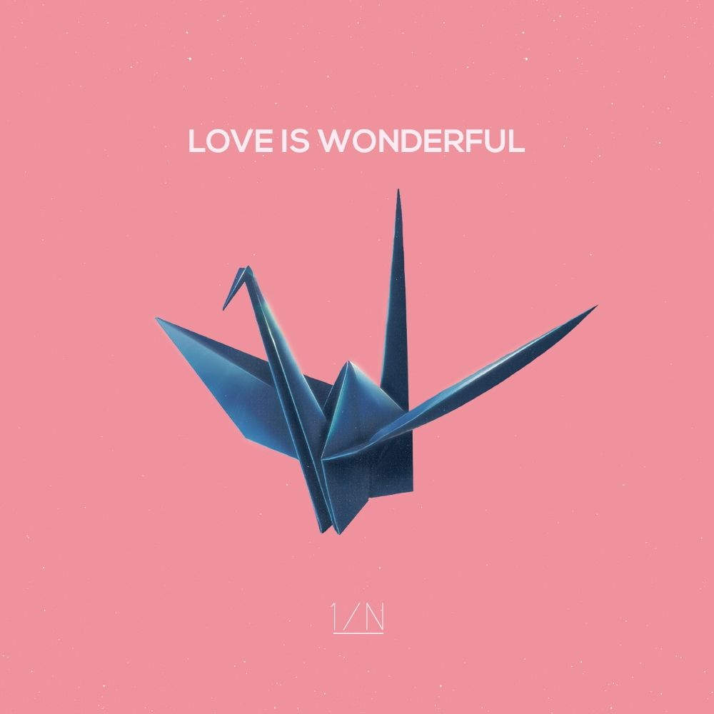 1/N – LOVE IS WONDERFUL – EP
