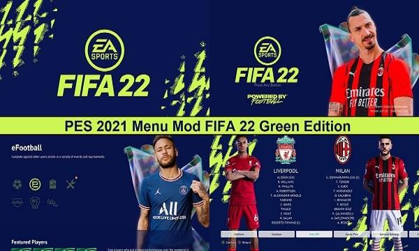 PES 2021 Mod FIFA 22 Menu Green Edition