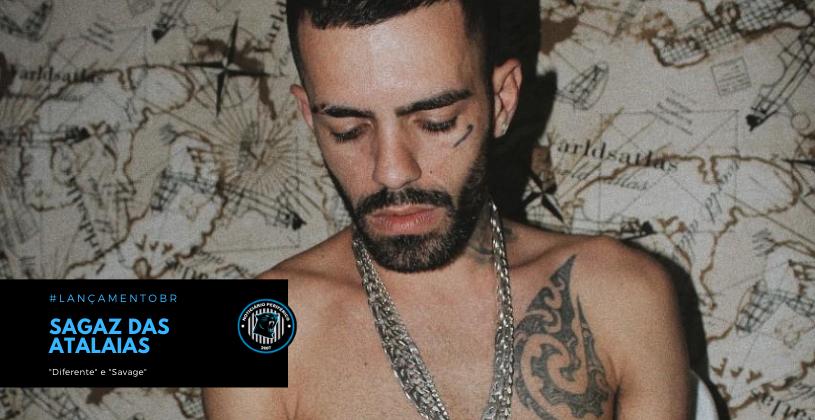 """Sagaz das Atalaias está de volta com dois single: """"Diferente"""" e """"Savage"""""""