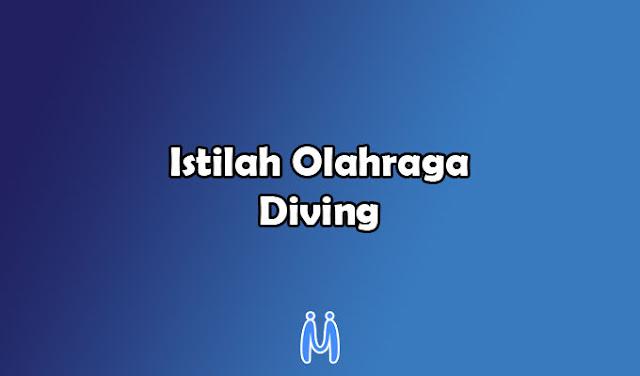 Istilah-istilah dalam Olahraga Air Diving (Menyelam)