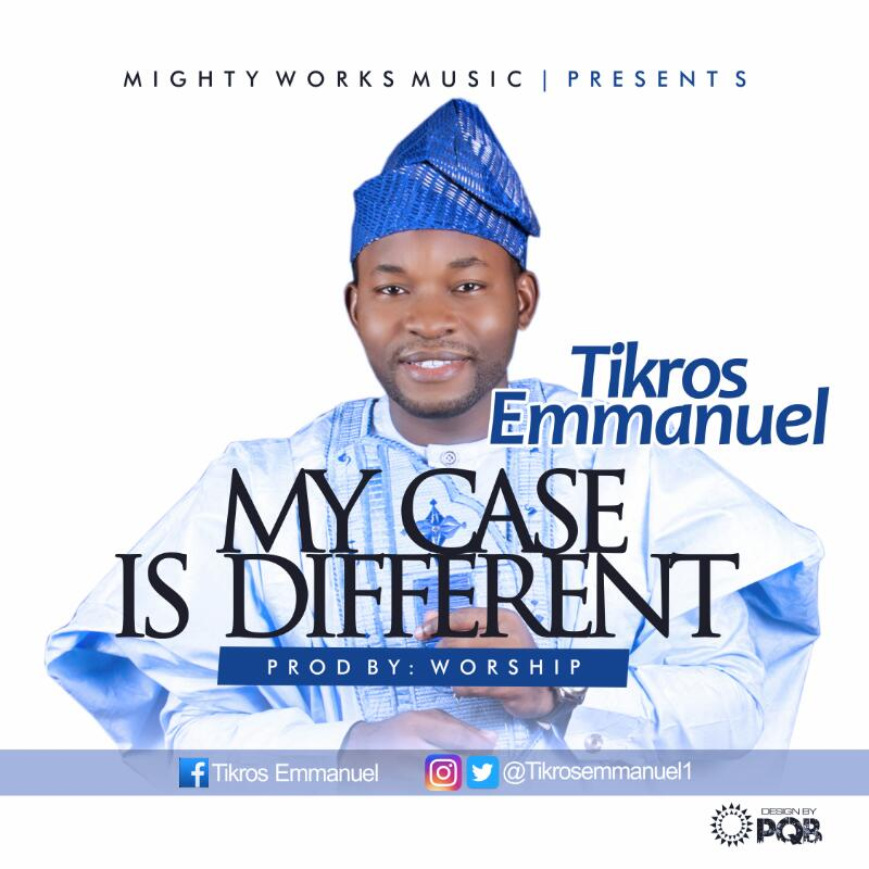 Free Download: Tikros Emmanuel - My Case Is Different