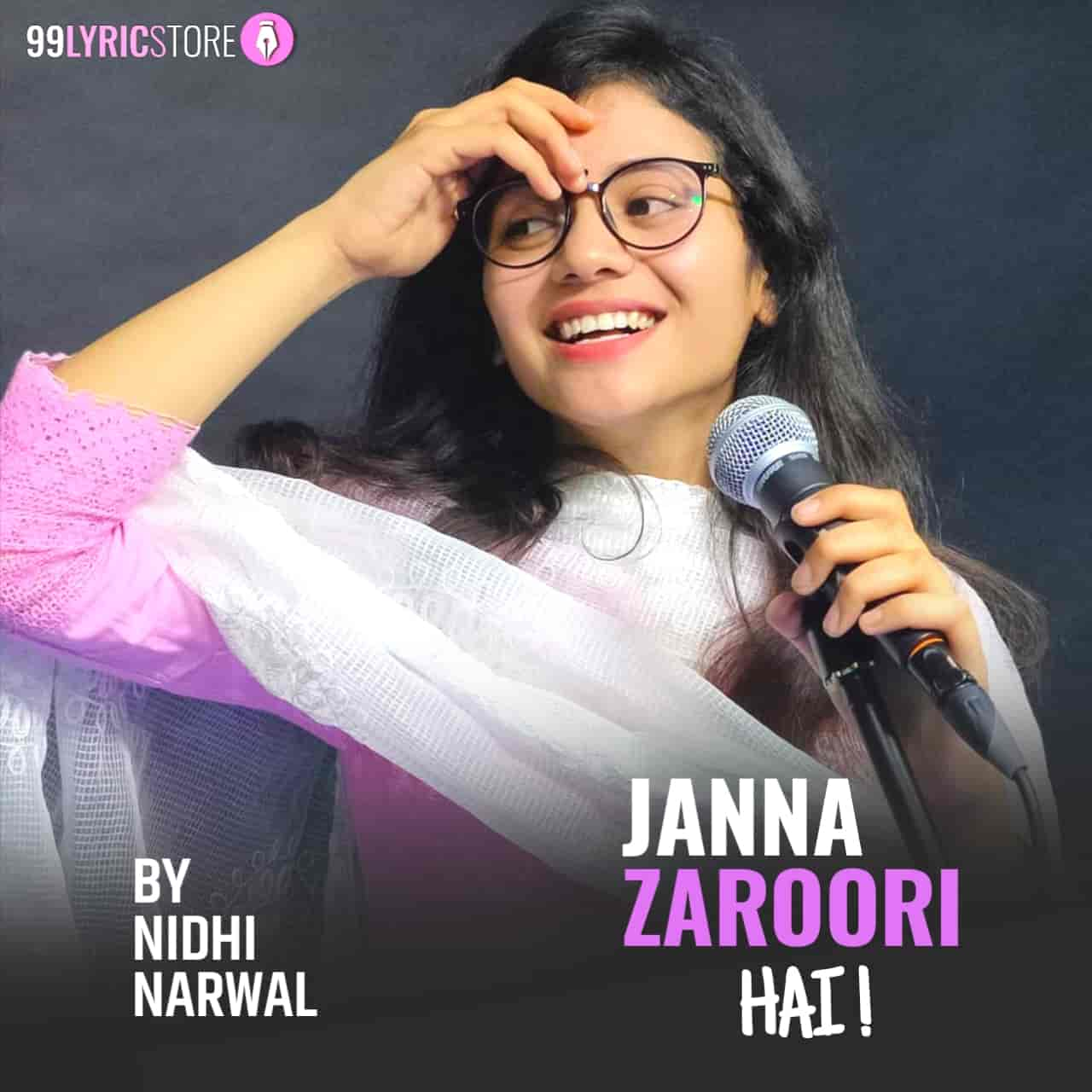 "Janna Zaroori Hai Poetry Lyrics :- A famous young poetess Nidhi Narwal given a suprise to her every fans and supporters by giving a beautiful poetry which is titled ""Janna Zaroori Hai"" performed and written by by her under the own label of NIDHI NARWAL. Everyone excited to listen this beautiful poetry if you too so read this poetry and have a joy. Thanks!"