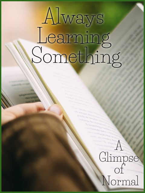 Do you love to learn like me?  Find out how I have been learning lately on my blog, A Glimpse of Normal.