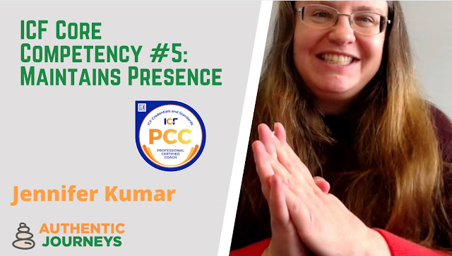 ICF Core Competency #5: Maintains Presence
