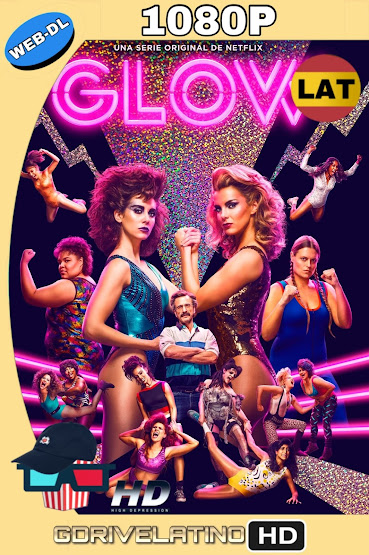 Glow (2017) Temporada 01 NF WEB-DL 1080p Latino-Ingles MKV