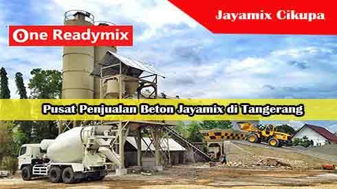 Harga Jayamix Cikupa, Jual Beton Jayamix Cikupa, Harga Beton Jayamix Cikupa Per Mobil Molen, Harga Beton Cor Jayamix Cikupa Per Meter Kubik Murah Terbaru 2021