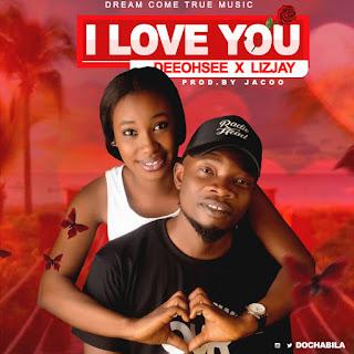 Music: DEEOHSEE X LIZJAY - I LOVE YOU