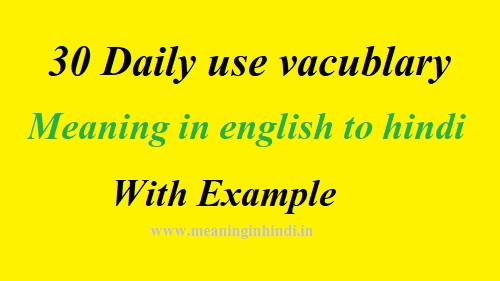 30 word meaning english to hindi with example